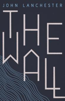 """""""The wall"""" av John Lanchester"""