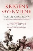 """""""Krigens øyenvitne - en krigsreporters dagbok fra Østfronten"""" av Vasilij Grossman"""