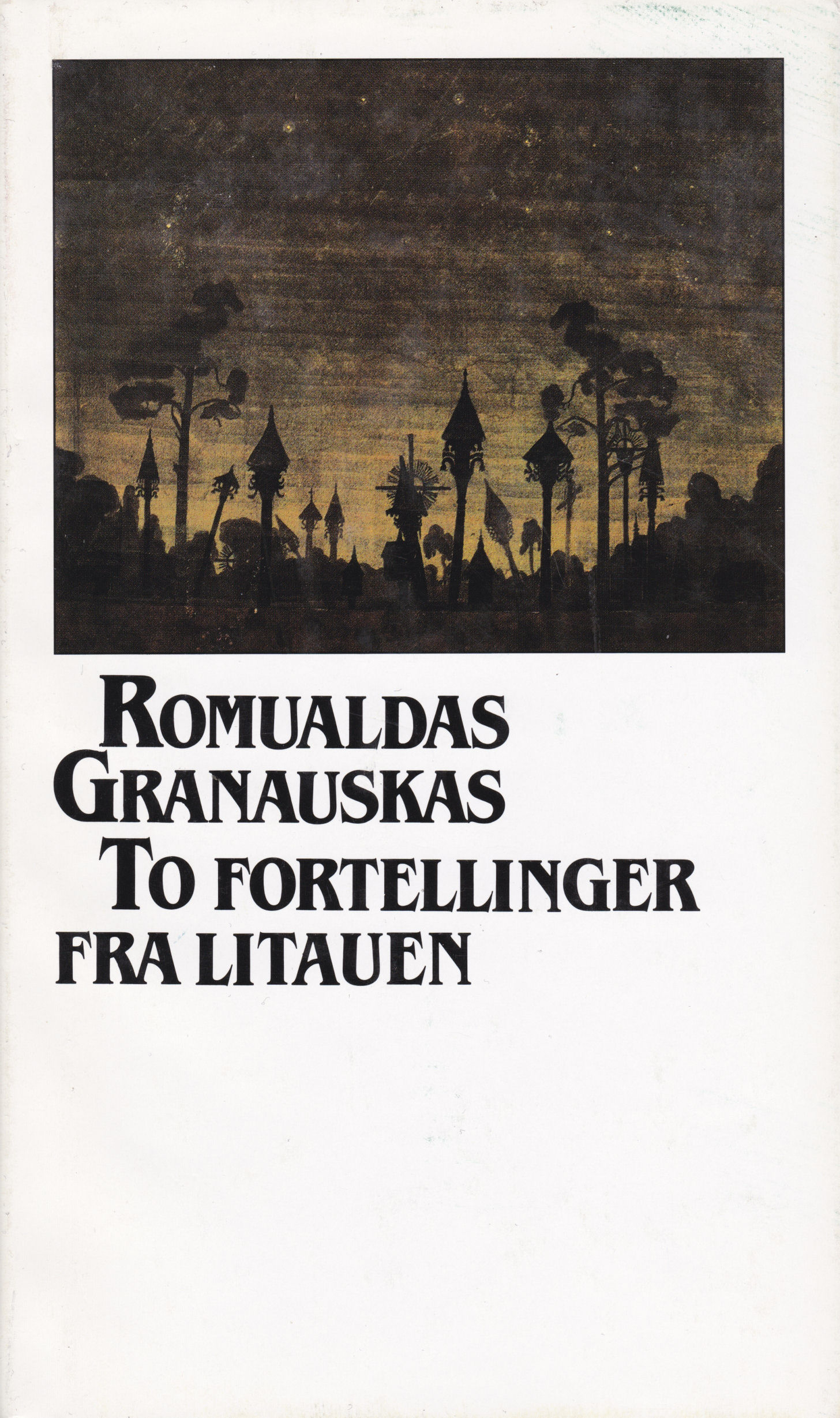 """To fortellinger fra Litauen"" av Romualdas Granauskas"