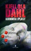 """""""Kvinnen i plast - kriminalroman"""" av Kjell Ola Dahl"""