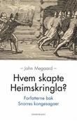 """""""Hvem skapte Heimskringla? - forfatterne bak Snorres kongesagaer"""" av John Megaard"""