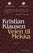 """""""Veien til Mekka - roman"""" av Kristian Klausen"""