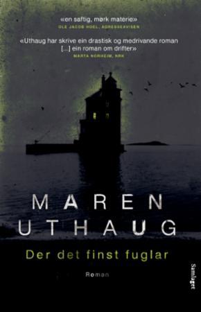 """""""Der det finst fuglar - roman"""" av Maren Uthaug"""
