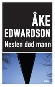 """""""Nesten død mann"""" av Åke Edwardson"""