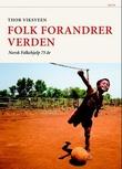 """""""Folk forandrer verden - Norsk Folkehjelp 75 år"""" av Thor Viksveen"""