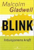 """""""Blink - intuisjonens kraft"""" av Malcolm Gladwell"""