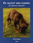 """""""På talefot med hunden - de dempende signalene"""" av Turid Rugaas"""