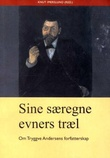"""Sine særegne evners træl - om Tryggve Andersens forfatterskap"" av Knut Imerslund"