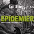 """""""Epidemier en natur- og kulturhistorie"""" av Jan Brøgger"""