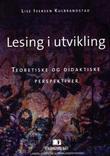 """""""Lesing i utvikling - teoretiske og didaktiske perspektiver"""" av Lise Iversen Kulbrandstad"""