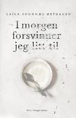 """""""I morgen forsvinner jeg litt til - roman"""" av Laila Sognnæs Østhagen"""