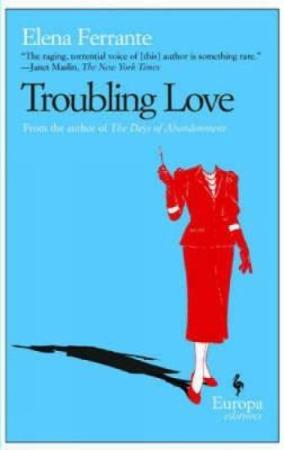 """""""Troubling love"""" av Elena Ferrante"""