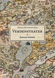 """""""Verdensteater kartenes historie"""" av Thomas Reinertsen Berg"""