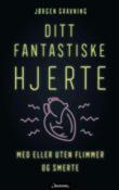 """""""Ditt fantastiske hjerte med eller uten flimmer og smerte"""" av Jørgen Gravning"""