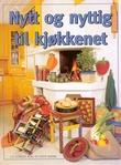 """""""Nytt og nyttig til kjøkkenet"""" av Liv Schackt Aure"""