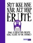 """""""Sitt ikke inne når alt håp er ute - Dag Evjenths beste (og flere av de andre)"""" av Dag Evjenth"""