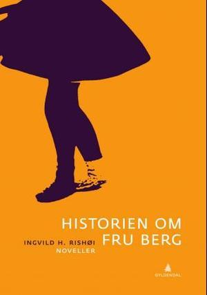 """""""Historien om fru Berg - noveller"""" av Ingvild H. Rishøi"""