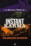 """""""Instant karma - populærmusikkens kulturhistorie"""" av Herman Willis"""