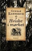 """""""Hviske i mørket - roman"""" av Gunnar Kopperud"""