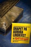"""""""Drapet på Aurora Lindkvist - bok 10"""" av Kjetil Indregard"""