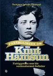 """""""Fortellingen om Knut Hamsun - fattiggutten som ble verdensberømt forfatter"""" av Torbjørn Lysebo Ekelund"""