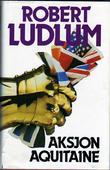 """""""Aksjon Aquitaine 2"""" av Robert Ludlum"""