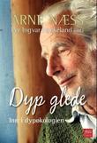 """""""Dyp glede - med Arne Næss inn i dypøkologien"""" av Per Ingvar Haukeland"""