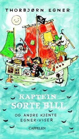 """""""Kaptein Sorte Bill og andre kjente Egner-viser"""" av Thorbjørn Egner"""