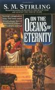 """On Oceans of Eternity (Island in the Sea of Time)"" av S.M. Stirling"