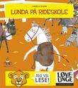 """""""Lunda på rideskole"""" av Camilla Kuhn"""