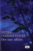 """""""Det siste offeret"""" av Petra Hammesfahr"""