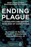 """""""Ending Plague - A Scholar's Obligation in an Age of Corruption"""" av Francis W Ruscetti"""