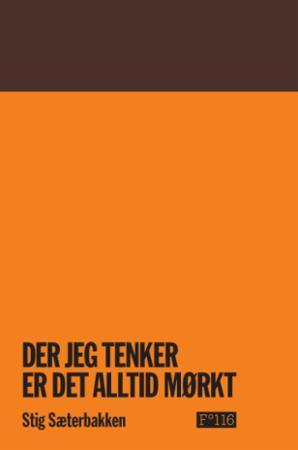 """""""Der jeg tenker er det alltid mørkt"""" av Stig Sæterbakken"""