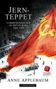 """""""Jernteppet - undertrykkelsen av Øst-Europa 1944-1956"""" av Anne Applebaum"""
