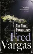 """The three evangelists"" av Fred Vargas"