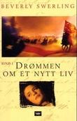 """""""Drømmen om et nytt liv - del 1"""" av Beverly Swerling"""