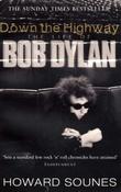 """""""Down the highway - the life of Bob Dylan"""" av Howard Sounes"""