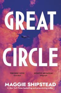 """Great circle"" av Maggie Shipstead"