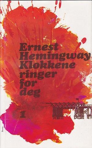 """""""Klokkene ringer for deg  1"""" av Ernest Hemingway"""