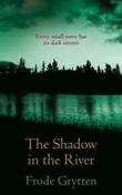 """In the shadow of the river"" av Frode Grytten"