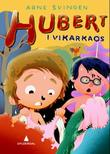 """""""Hubert i vikarkaos"""" av Arne Svingen"""