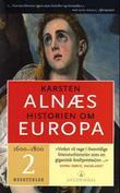 """""""Historien om Europa 2 - 1600-1800"""" av Karsten Alnæs"""