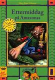"""""""Ettermiddag på Amazonas"""" av Mary Pope Osborne"""
