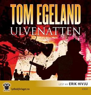 """Ulvenatten - thriller"" av Tom Egeland"