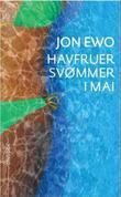 """""""Havfruer svømmer i mai - roman"""" av Jon Ewo"""