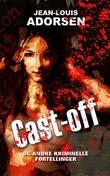 """""""Cast-off og andre kriminelle fortellinger"""" av Jean-Louis Adorsen"""