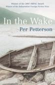 """""""In the wake"""" av Per Petterson"""