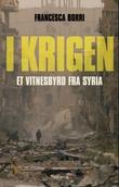 """""""I krigen - et vitnesbyrd fra Syria"""" av Francesca Borri"""