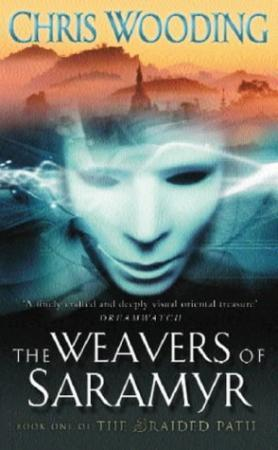 """""""The weavers of Saramyr - book one of The braided path"""" av Chris Wooding"""