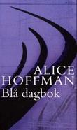 """""""Blå dagbok"""" av Alice Hoffman"""